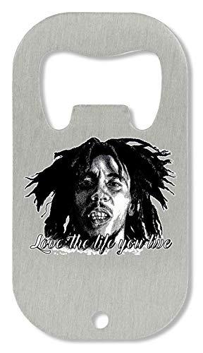 Shut Up Love The Life You Live Bob Marley Flaschenöffner