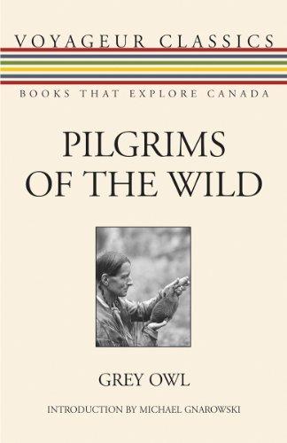Pilgrims of the Wild (Voyageur Classics)