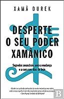 Desperte o seu poder xamânico (Portuguese Edition)