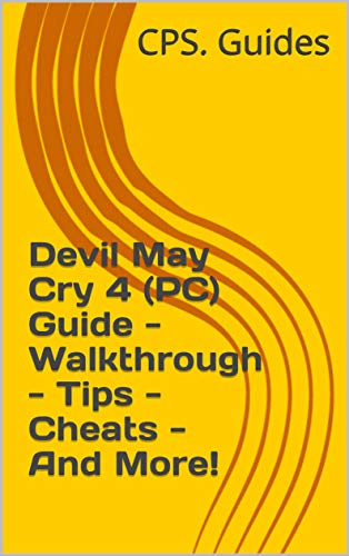 Devil May Cry 4 (PC) Guide - Walkthrough - Tips - Cheats - And More! (English Edition)