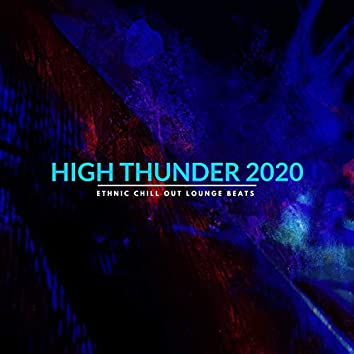 High Thunder 2020 - Ethnic Chill Out Lounge Beats