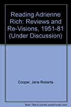 Reading Adrienne Rich: Reviews and Re-Visions, 1951-81