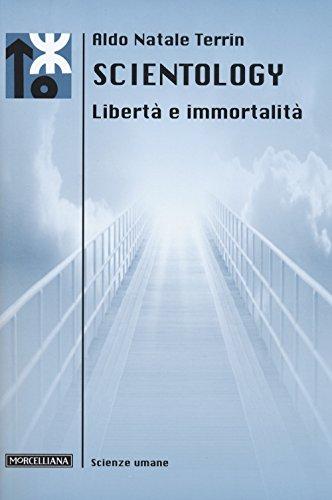 Scientology. Libertà e immortalità