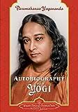 Paramahamsa, Y: Autobiography of a Yogi - Yogananda Paramahamsa