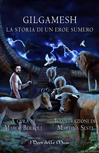 Gilgamesh: La storia di un eroe sumero