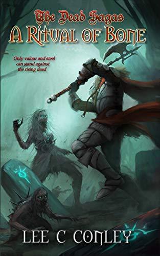 A Ritual of Bone (The Dead Sagas Book 1) by [Lee C Conley]