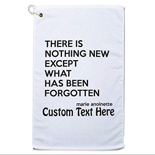 Style In Print Custom Golf Towel Personalized There Nothing New Except What Been Forgotten Antoinette Cotton Bag Accessories White Text Here