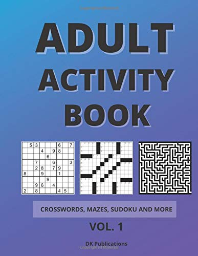 """Adult activity book: Crosswords, mazes, sudoku and more, 8,5""""x11"""" 64 pages, volume 1"""