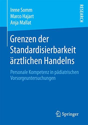 Grenzen der Standardisierbarkeit ärztlichen Handelns: Personale Kompetenz in pädiatrischen Vorsorgeuntersuchungen