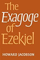 The Exagoge of Ezekiel by Howard Jacobson(2009-11-05)