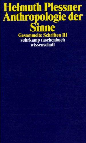 Gesammelte Schriften in zehn Bänden: III: Anthropologie der Sinne (suhrkamp taschenbuch wissenschaft)