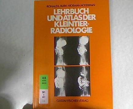 Lehrbuch und Atlas der Kleintierradiologie