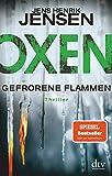 Oxen. Gefrorene Flammen: Thriller (Niels-Oxen-Reihe, Band 3)