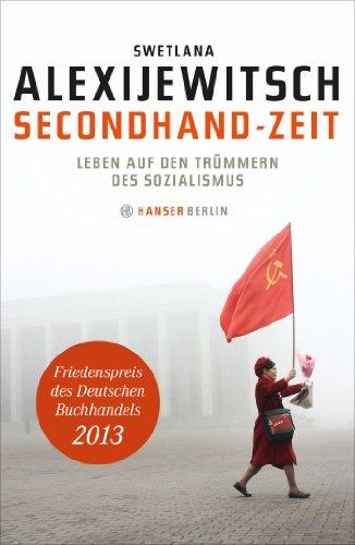 Secondhand-Zeit: Leben auf den Trümmern des Sozialismus