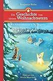 Die Geschichte vom kleinen Weihnachtsstern: Ein Adventsabenteuer in 24 1/2 Kapiteln - Zum Vorlesen...