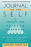 Journal to the Self: Twenty-Two Paths to Personal Growth - Open the Door to Self-Understanding by...