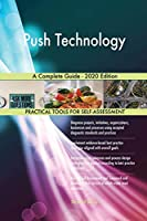 Push Technology A Complete Guide - 2020 Edition