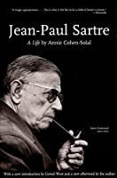 Jean-Paul Sartre: A Life (Lives of the Left) by Annie Cohen-Solal(2005-05-16)