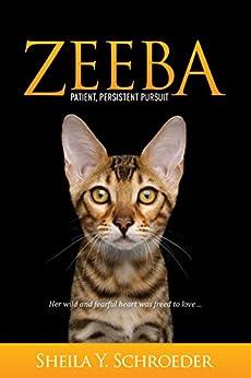 Zeeba: Patient, Persistent Pursuit by [Sheila Y. Schroeder]