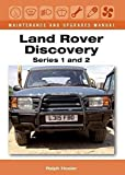 Land Rover Discovery Maintenance and Upgrades Manual, Series 1 and 2 (Maintenance & Upgrades Manual)