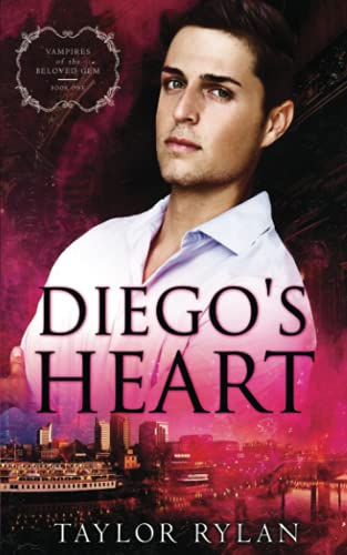 Compare Textbook Prices for Diego's Heart: Vampires of the Beloved Gem Book 1  ISBN 9798485687076 by Rylan, Taylor