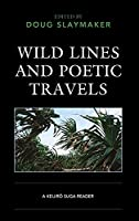 Wild Lines and Poetic Travels: A Keijiro Suga Reader (New Studies in Modern Japan)