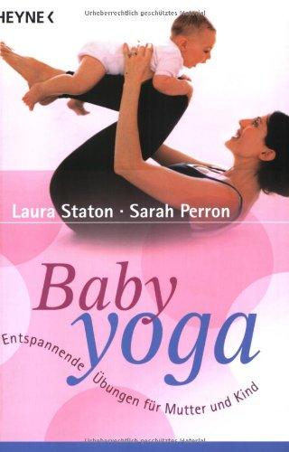Baby Yoga: Entspannende Übungen für Mutter und Kind