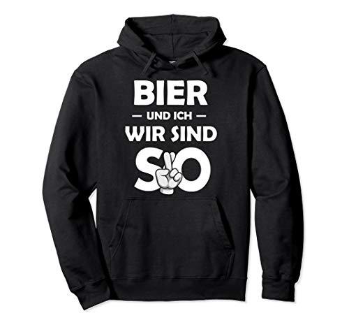 Bier Und Ich Wir Sind So Pullover Hoodie