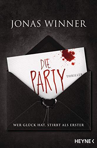 Die Party: Thriller. Wer Glück hat, stirbt als Erster