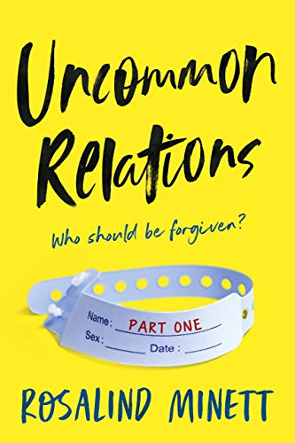 Book: UNCOMMON RELATIONS - Who should be forgiven - Psychological suspense. Hidden identities, dark secrets and irreverent hjumour. by Rosalind Minett
