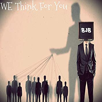 We Think for You