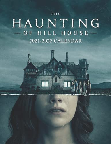 The Haunting of Hill House 2021-2022 Calendar: The Perfect Monthly Calendar for Easy Planning,18 Months,July 2021 - dec 2022