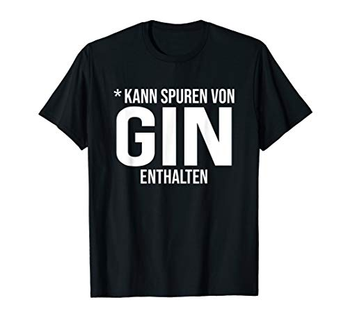 Gin Geschenk Gintonic Spruch Gin Tonic Alkohol Cocktail T-Shirt