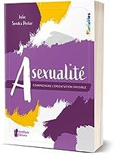 Asexualité - Comprendre l'orientation invisible de Julie Sondra Decker