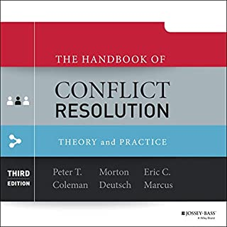 The Handbook of Conflict Resolution (3rd Edition)     Theory and Practice              By:                                                                                                                                 Peter T. Coleman - editor,                                                                                        Morton Deutsch - editor,                                                                                        Eric C. Marcus - editor                               Narrated by:                                                                                                                                 Timothy Andrés Pabon                      Length: 47 hrs and 28 mins     Not rated yet     Overall 0.0