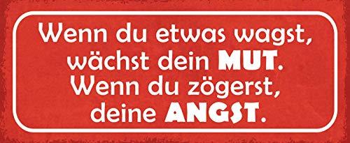 Wenn Du Wagst Wächst Mut Wenn Du Zögerst Angst Targa di Latta Poster Metallo Scudo ad Arco Metallo Stagno Firmare 10 x 27 CM