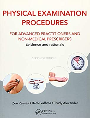 Physical Examination Procedures for Advanced Practitioners and Non-Medical Prescribers: Evidence and rationale, Second edition by Routledge