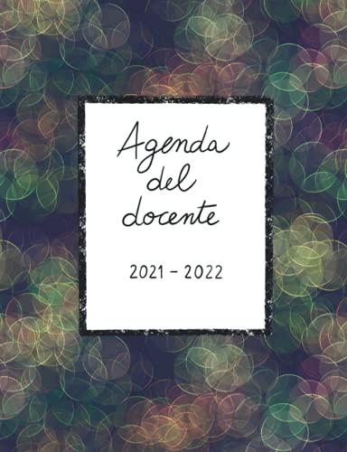 Agenda del docente 2021-2022: Agenda del Docente, copertina blu/bolle, 12 mesi, da Settembre 2021 ad Agosto 2022, 19x25 cm, Vista mensile e ... Tabelle Orario e Voti, Calendario Scolastico