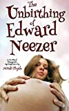 The Unbirthing of Edward Neezer: A Novella of Transgender Age Regression