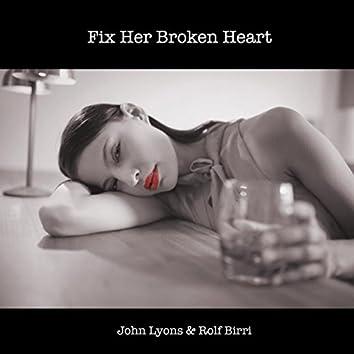 Fix Her Broken Heart