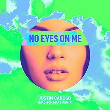 No Eyes On Me (Madison Mars Remix)