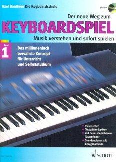 DER NEUE WEG ZUM KEYBOARDSPIEL 1 - arrangiert für Keyboard - mit CD [Noten / Sheetmusic] Komponist: BENTHIEN AXEL