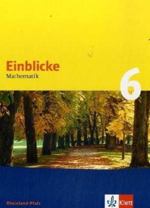 Einblicke Mathematik 6. Ausgabe Rheinland-Pfalz: Schülerbuch Klasse 6 (Einblicke Mathematik. Ausgabe ab 2004)