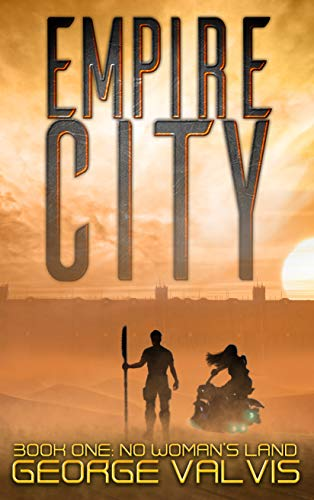 EMPIRE CITY : NO WOMAN'S LAND (THE EMPIRE CITY TRILOGY Book 1) - Kindle  edition by VALVIS, GEORGE. Literature & Fiction Kindle eBooks @ Amazon.com.
