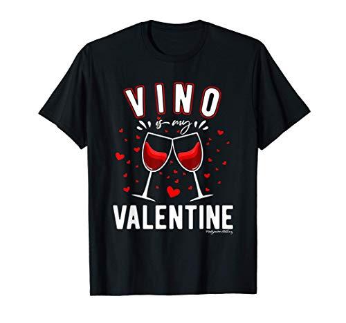 Vino is my Valentine Wine Man Woman Valentine's Day Gift Camiseta