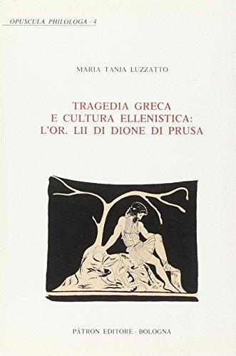 Tragedia greca e cultura ellenistica: l'or. lii di dione di prusa