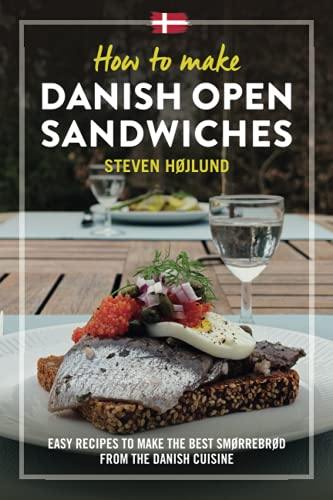 Compare Textbook Prices for How to make Danish Open Sandwiches: Easy Recipes to make the Best Smørrebrød from the Danish Cuisine  ISBN 9798481804514 by Højlund, Dr. Steven