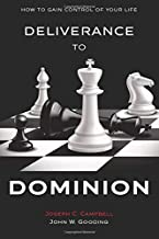 Deliverance to Dominion: How to Gain Control of Your Life