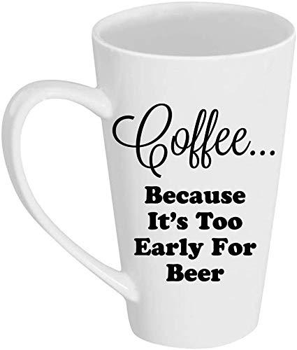SanJIUCOM Café Porque es Demasiado temprano para la Cerveza Taza Latte Alta de 17 oz