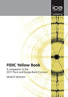 Fidic Yellow Book: A companion to the 2017 Plant and Design-Build Contract
